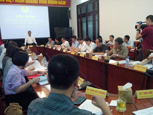 Hội nghị lần thứ VI Đoàn Chủ tịch Tổng LĐLĐVN khóa XI - Tăng tính chủ động cho công đoàn cấp trên trực tiếp cơ sở