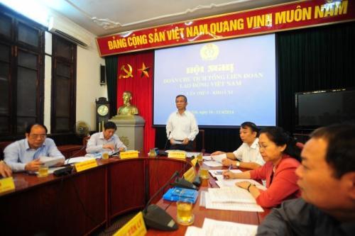 Khai mạc Hội nghị lần thứ 6 Đoàn Chủ tịch Tổng LĐLĐVN (khóa XI) - Thảo luận và thông qua 7 nội dung quan trọng